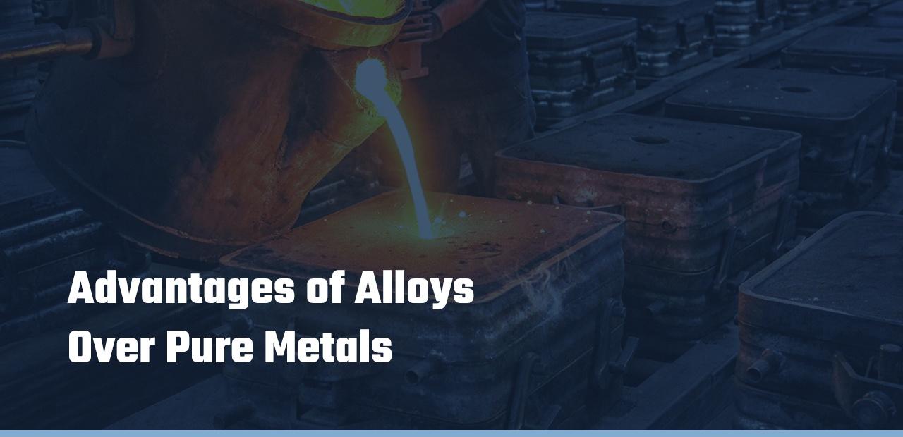 Advantages-of-Alloys-Over-Pure-Metals
