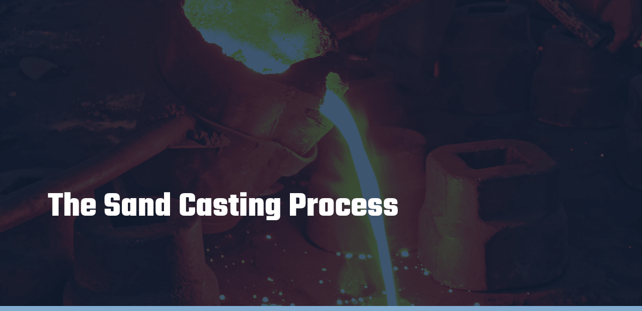 The Sand Casting Process
